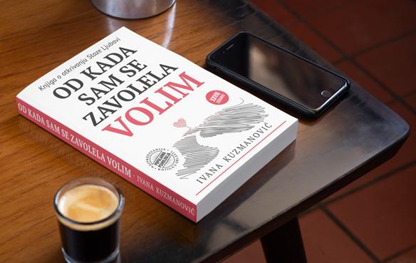 """Knjiga """"Od kada sam se zavolela - VOLIM"""" - Ivana Kuzmanović"""